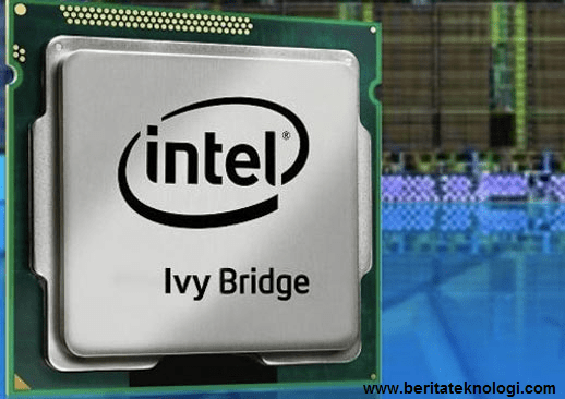 Prosesor Intel Terbaru Ivy bridge 2012