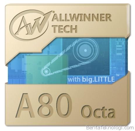 Allwinner Perkenalkan Prosesor Octa Core A80 dengan Teknologi big.LITTLE